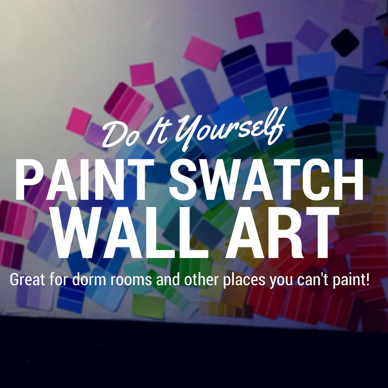 Do it Yourself: Paint Swatch Wall Art! Great to add color and personality for dorm rooms & other places that you can't paint.