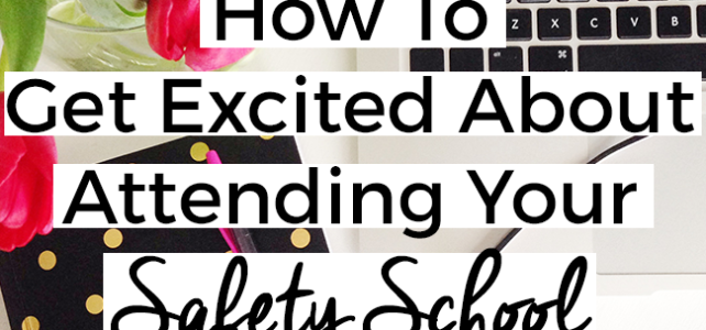 How to Get Excited About Attending Your Safety School