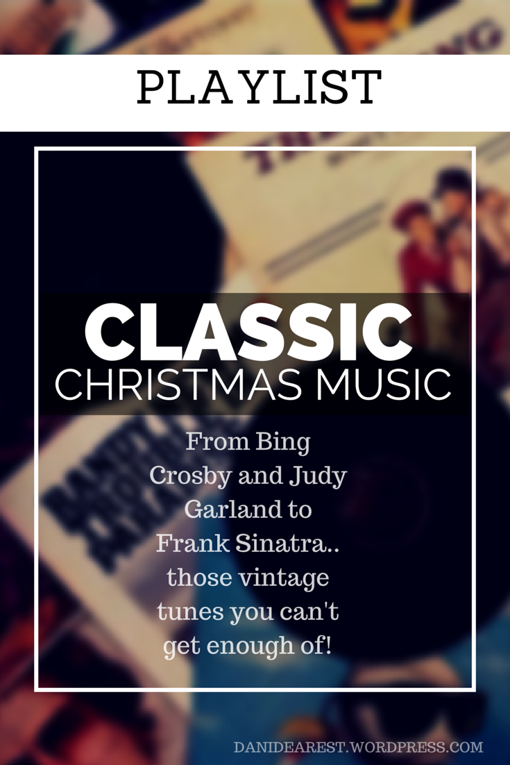 From Bing Crosby and Judy Garland to Frank Sinatra and more... find a great playlist of those vintage Christmas tunes you can't get enough of! http://danidearest.wordpress.com #music #playlist #vintage #christmas