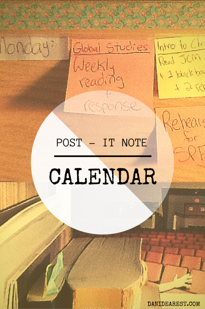 How to make a calendar out of post-it notes! Simple, cheap, creative, effective, and stress relieving. Have a busy schedule? This is perfect to make sure you don't miss anything and to flow through the week with ease. #diy #calendar #planner #college #postit #study #school - Created by: http://danidearest.wordpress.com/ !