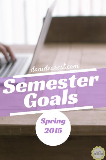 15 goals for the 15 weeks of the spring semester. #SemesterGoals #college #university https://danidearest.com/