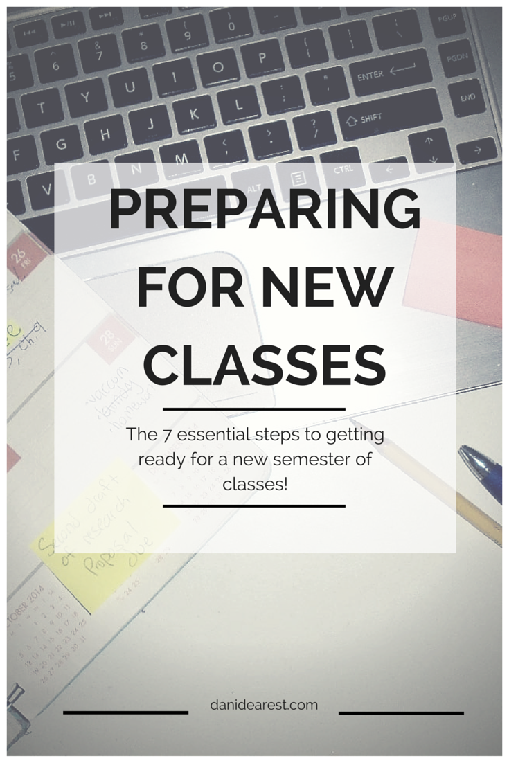 Get ready with these 7 essential steps to getting ready for new classes! Can't miss these! #college #class #school https://danidearest.com/