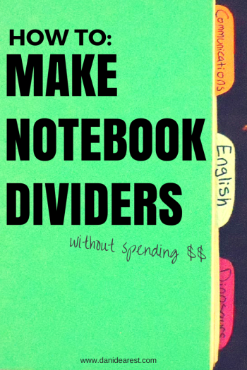 How to: Make Your Own Notebook Dividers without spending any money! #college #organize #frugal https://danidearest.com/