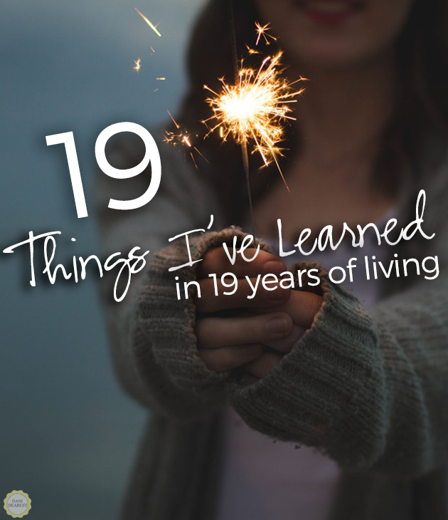 19 things I've learned in 19 years of living: Celebrating my birthday with a letter to my younger self.