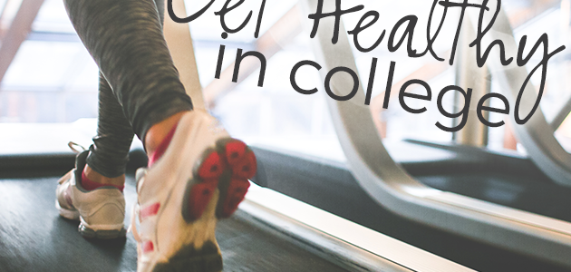 5 Tips to Get Healthy in College