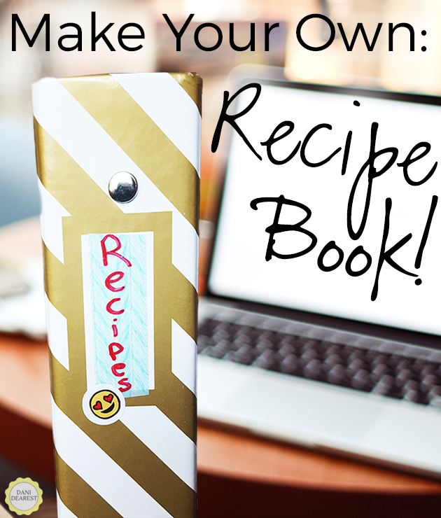 How to Make a Simple Recipe Book: Do it yourself! Great for those learning how to cook, in college, in their first apartment, or who just need to get organized! #organization #cooking