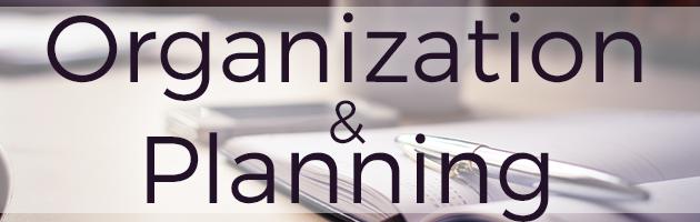 Organization + Planning