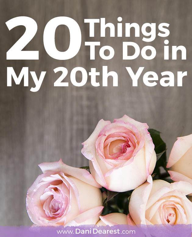 20 things that I want to get done in my 20th year, in celebration of my 20th birthday! #bucketlist #birthday