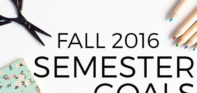 Semester Goals: Fall 2016