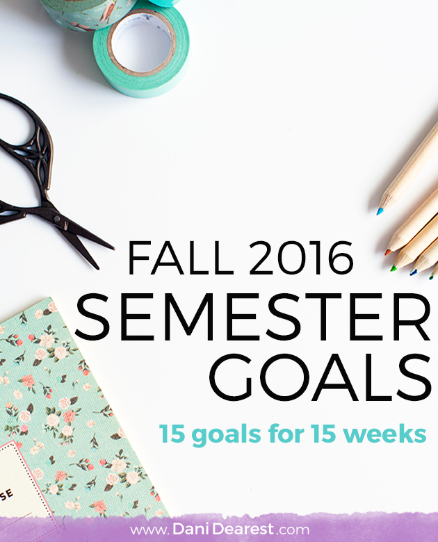 Junior year of college semester goals - 15 goals for the 15 weeks in the semester! Come read and follow along with my progress.