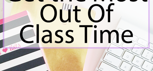 Get the Most Out of Class Time