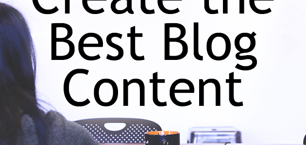 Start a Blog: Step 2 – Blog Content Creation