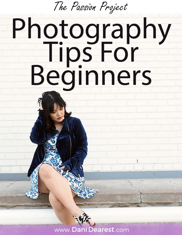 Photography tips for beginners - the passion project