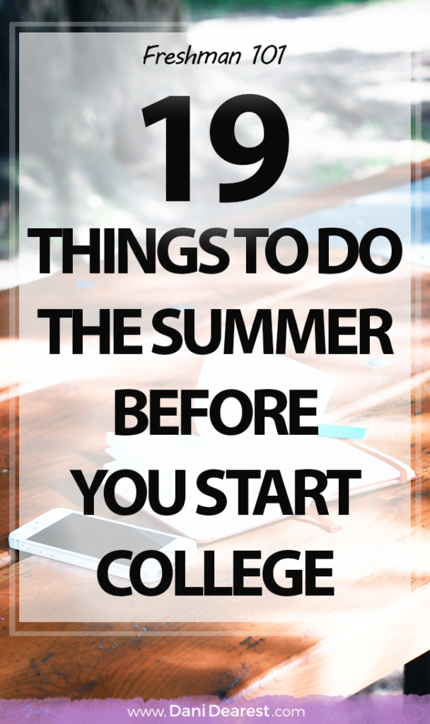 19 Things to do the summer before college - Freshman 101 - college prep!