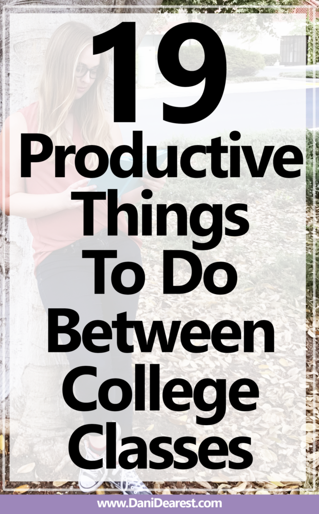 19 productive things to do between college classes - Step up your productivity and make the most of your break times!