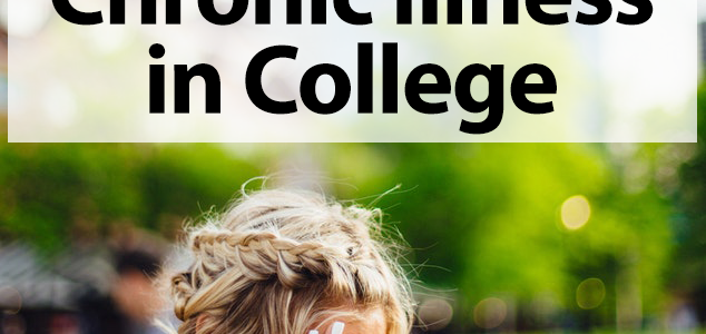 The Truth About Chronic Illness in College