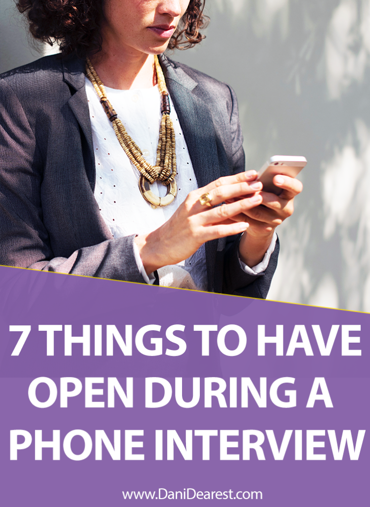 7 things to have open during a phone interview - how to land that dream job! Phone interview tips, interview hacks, how to ace a phone interview.