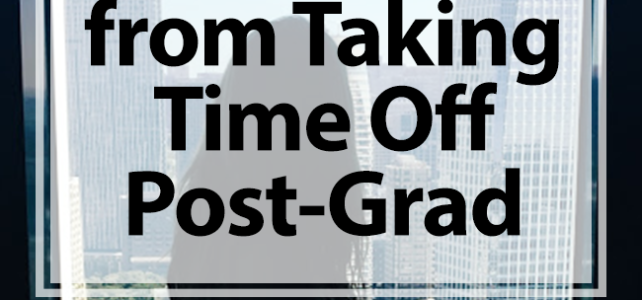 What I Learned from Taking Time Off Post-Grad
