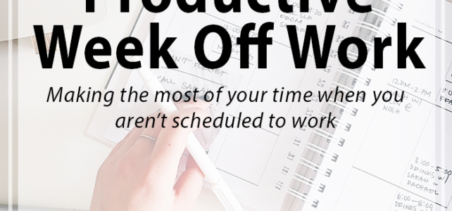 How to Have a Productive Week Off Work